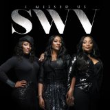 I Missed Us Lyrics SWV