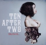 Truth Is... Lyrics Ten After Two