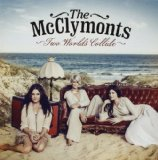 Two Worlds Collide Lyrics The McClymonts