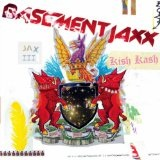 Kish Kash Lyrics Basement Jaxx