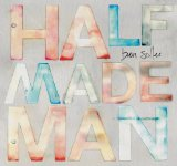 Half Made Man Lyrics Ben Sollee
