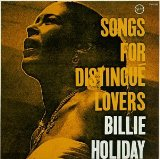 Songs For Distingue Lovers Lyrics Billie Holiday
