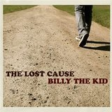 The Lost Cause Lyrics Billy The Kid