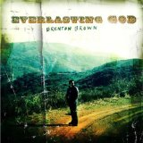 Everlasting God Lyrics Brenton Brown