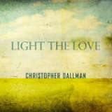 Light the Love (EP) Lyrics Christopher Dallman