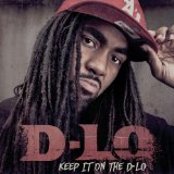 Keep It On The D-Lo Lyrics D-Lo