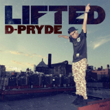Lifted (Single) Lyrics D-Pryde