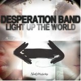 Light Up The World Lyrics Desperation Band