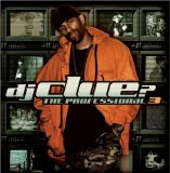 The Professional [clean] Lyrics DJ Clue