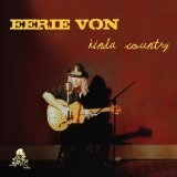 Kinda Country Lyrics Eerie Von