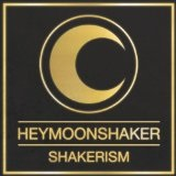 Shakerism Lyrics Heymoonshaker
