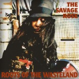 Roots Of The Wasteland Lyrics The Savage Rose