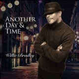 Another Day and Time Lyrics Willie Bradley