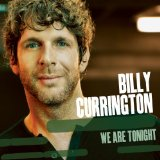 We Are Tonight Lyrics Billy Currington