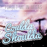 The Coulda-Shoulda (EP) Lyrics Forget Me In Vegas