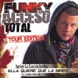 Acceso Total Tour Edition Lyrics Funky
