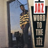 Word To The Jaz Lyrics Jaz-O