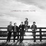 Come Home Lyrics Luminate