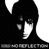 No Reflection (Single) Lyrics Marilyn Manson