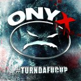 #Turndafucup Lyrics Onyx