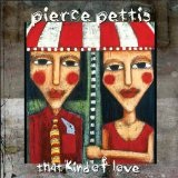 That Kind Of Love Lyrics Pierce Pettis