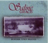 Border Town Shades Lyrics Saline Grace