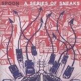 Series Of Sneaks Lyrics Spoon