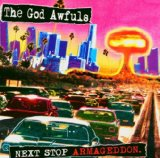 Next Stop Armageddon Lyrics The God Awfuls
