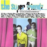 Sticktoitiveness Lyrics The Super Friendz
