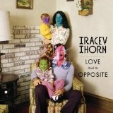 Love And Its Opposite Lyrics Tracey Thorn