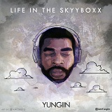 Life In The SkyyBoxx (Mixtape) Lyrics Yungiin