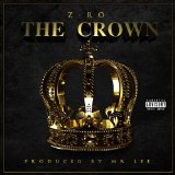 The Crown Lyrics Z-Ro
