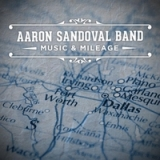 Music & Mileage Lyrics Aaron Sandoval Band