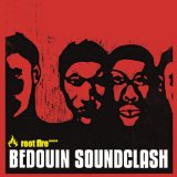 Root Fire Lyrics Bedouin Soundclash