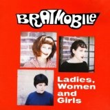 Ladies, Women And Girls Lyrics Bratmobile