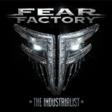 The Industrialist Lyrics Fear Factory
