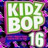Kidz Bop 16 Lyrics Kidz Bop Kids