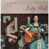 Golden Years Lyrics Kitty Wells