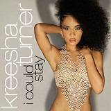 I Could Stay (Single) Lyrics Kreesha Turner