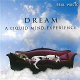 DREAM: A Liquid Mind Experience Lyrics Liquid Mind