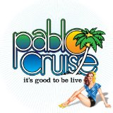 It's Good To Be Live Lyrics Pablo Cruise