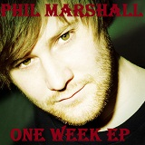 One Week EP Lyrics Phil Marshall