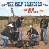 Good Enuff!? Lyrics The Calf Branders