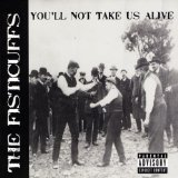You'll Not Take Us Alive Lyrics The Fisticuffs