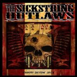 Johnny Drank Jack Lyrics The Sickstring Outlaws