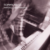 Waking A Sleepwalker Lyrics Tommy Reilly