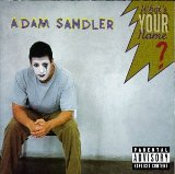 What's Your Name? Lyrics Adam Sandler