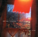 A Strange Kind Lyrics Adrian Crowley