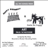 Happy Birthday & Smile Be Happy Lyrics Art Paul Schlosser