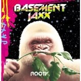 Rooty Lyrics Basement Jaxx